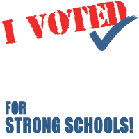 I Voted for Strong Schools!