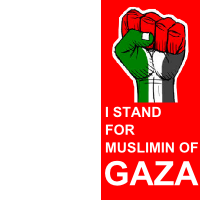 I stand for Muslimin of Gaza
