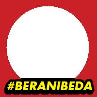 #BeraniBeda
