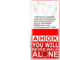 Ahok You Will Never Walk Alone