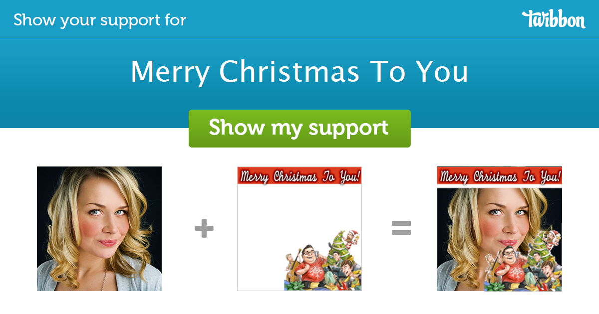 Merry Christmas To You - Support Campaign | Twibbon