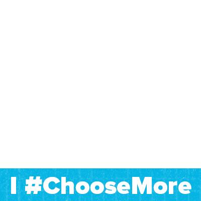 #ChooseMore