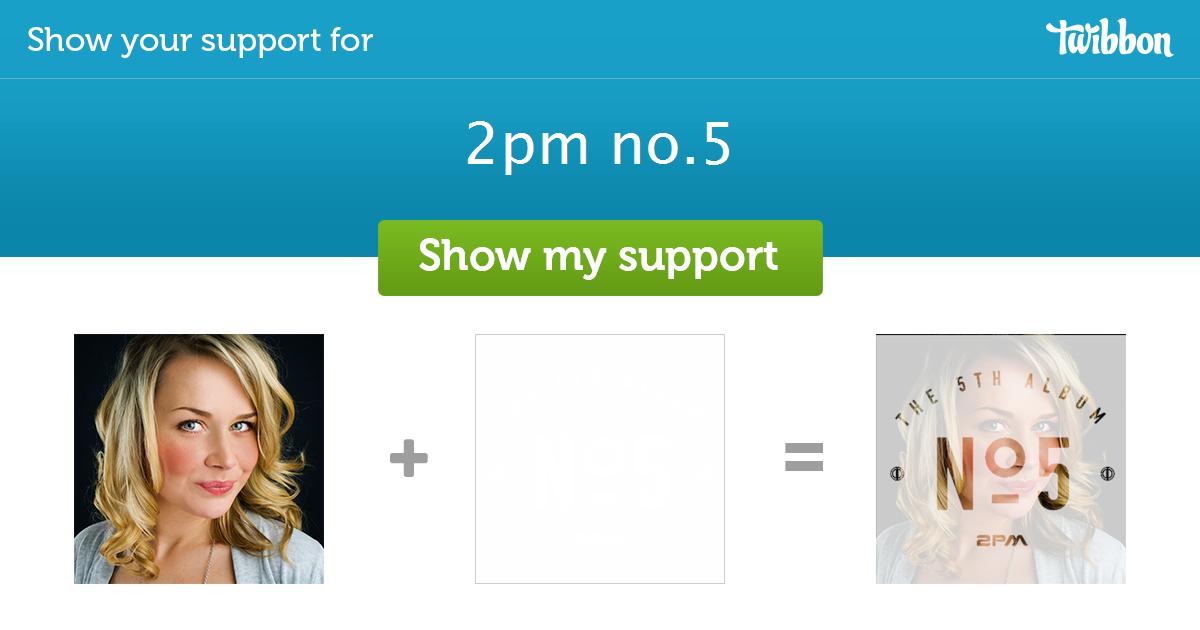 2pm no 5 - Support Campaign | Twibbon