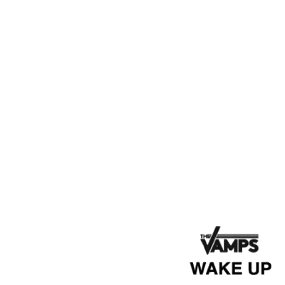 WAKE UP The Vamps