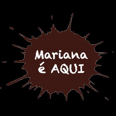 Mariana é AQUI