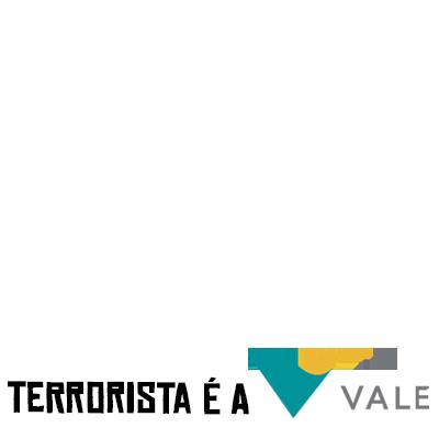 Terrorista é a VALE