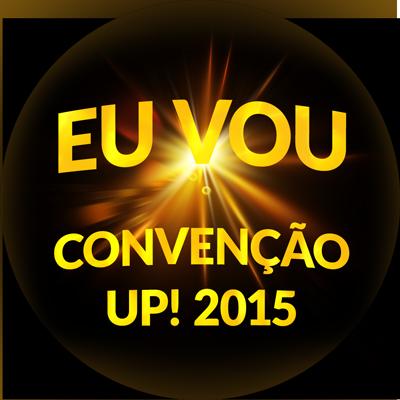 Convenção UP! 2015- EU VOU!