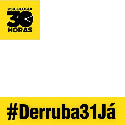 #Derruba31Já