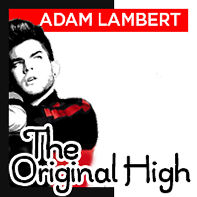 Original High Adam Lambert 2