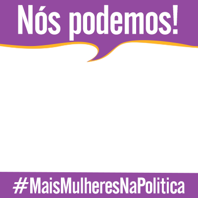 #MaisMulheresNaPolitica