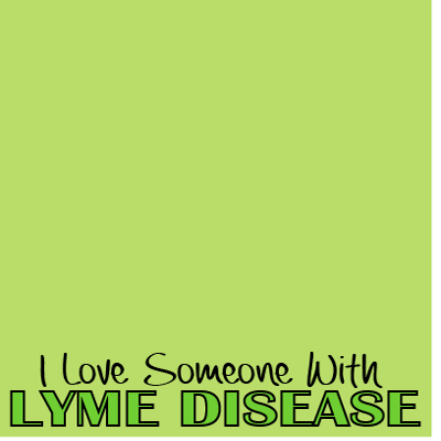 I Love Someone With Lyme