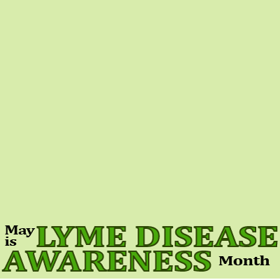 May Lyme Disease Awareness