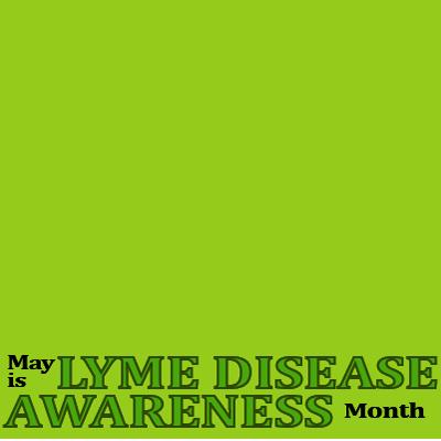 May Lyme Disease Awareness