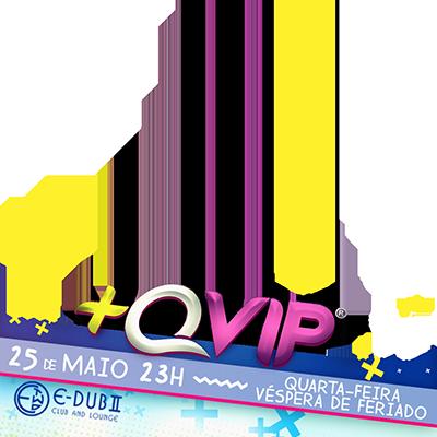 25/mai | +QVIP EDUB TWO
