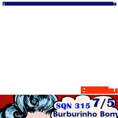 Burburinho - Edição Mães 7/5