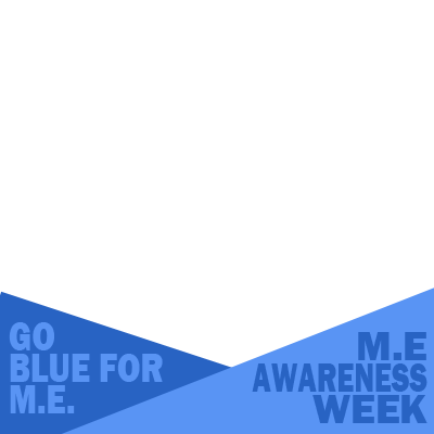 M.E. Awareness Week