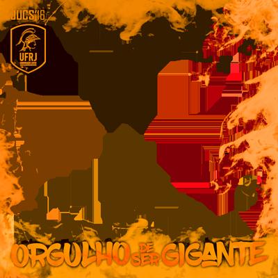 ORGULHO DE SER GIGANTE UFRJ