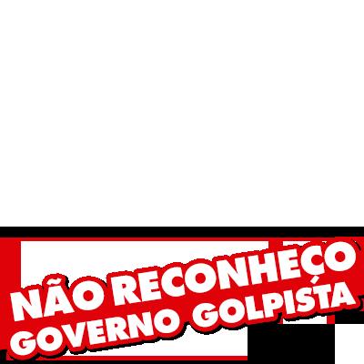 NÃO AO GOVERNO GOLPISTA