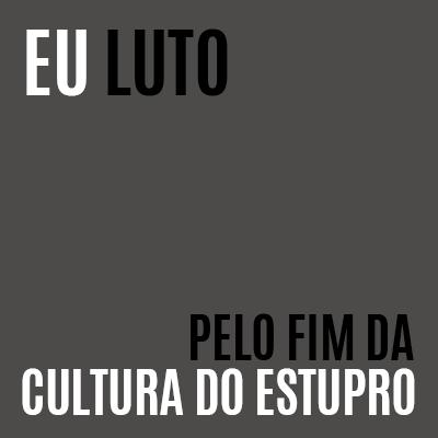 Fim da Cultura do Estupro