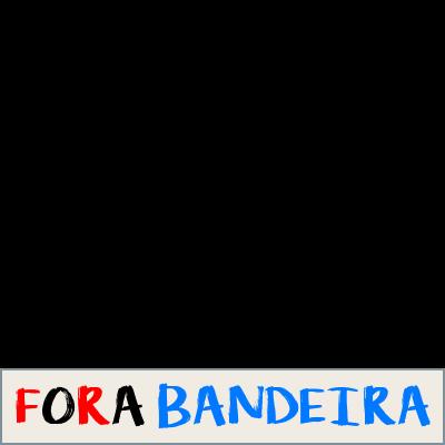 Fora Bandeira, #ForaEBM