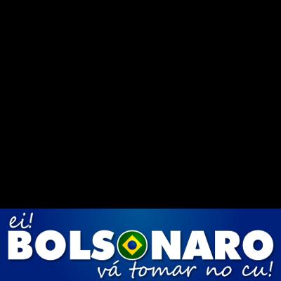 Ei! Bolsonaro, vá tomar no c