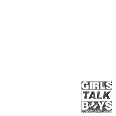 #GirlsTalkBoys - 5SOS