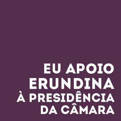Eu apoio Erundina presidenta