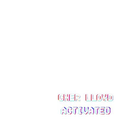 ACTIVATED by Cher Lloyd