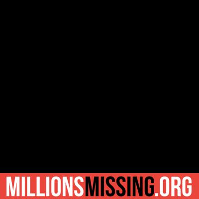 #MillionsMissing
