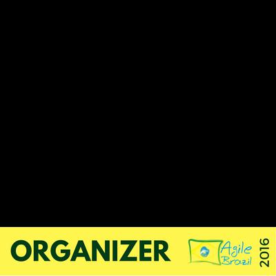 Sou Organizer #AgileBR 2016