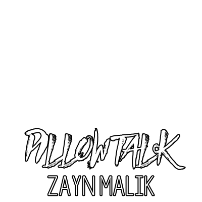 Pillow Talk - @zaynmalik