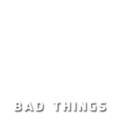 BAD THINGS @umcabello