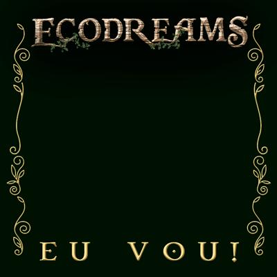 Eu vou pra Ecodreams 2016!