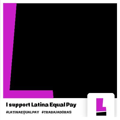 #LatinaEqualPay Day