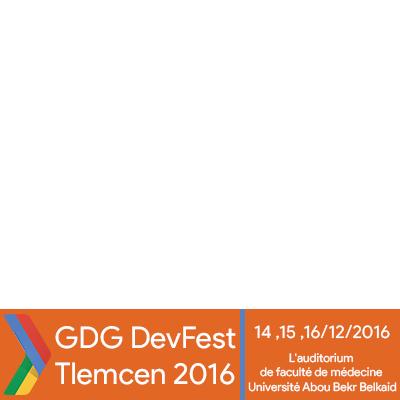 GDG DevFest2016 Tlemcen