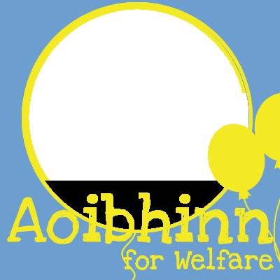 Aoibhinn for Welfare