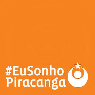 #EuSonhoPiracanga