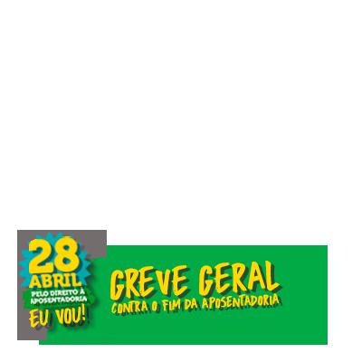 28/04 Greve Geral, EU VOU!