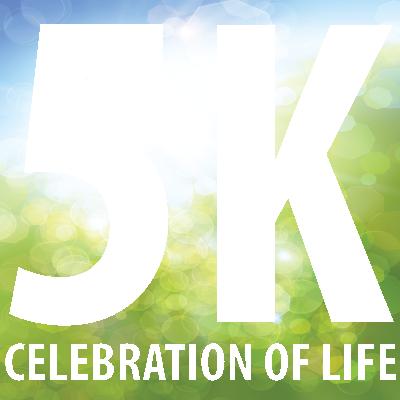 5K Celebration of Life