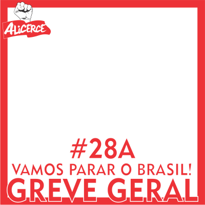 #28A - GREVE GERAL