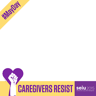 Caregivers Resist- #MayDay