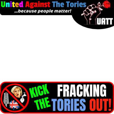 Kick The Fracking Tories OUT