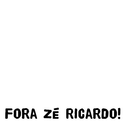 Fora Zé Ricardo