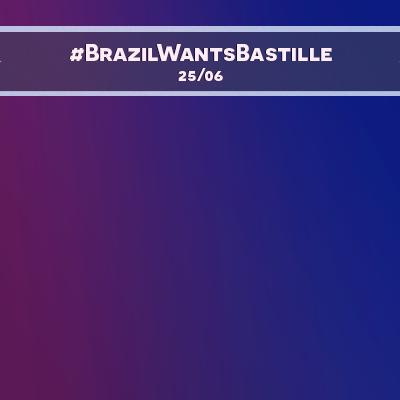 #BrazilWantsBastille