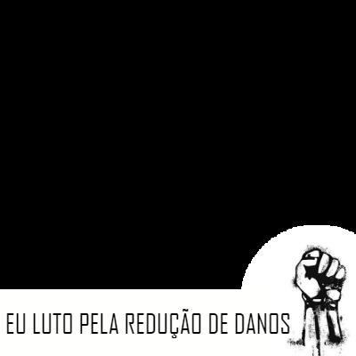 LUTO PELA REDUÇÃO DE DANOS