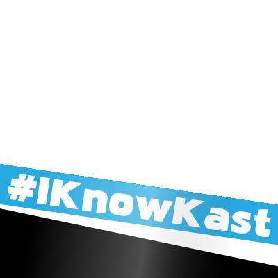 #IknowKast