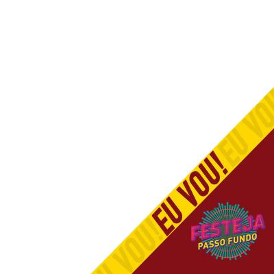 #EUVOU FESTEJA PASSO FUNDO