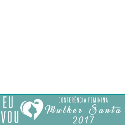 CONFERÊNCIA MULHER SANTA