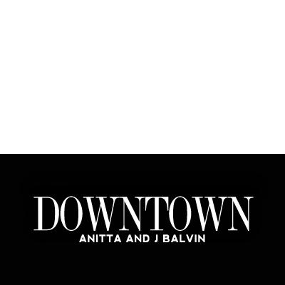 Downtown - Anitta x J Balvin
