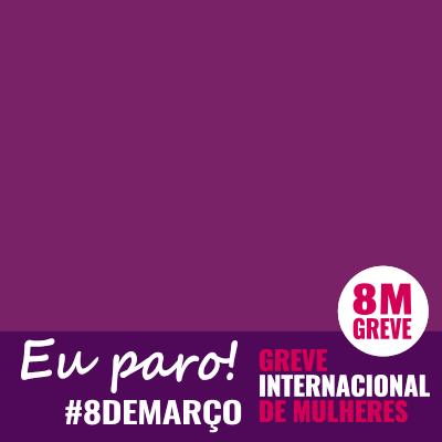 8M Brasil: Greve de Mulheres